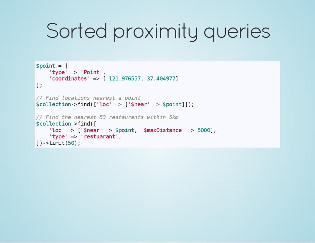 Sorted proximity queries $ p o i n t = [ ' t y ...
