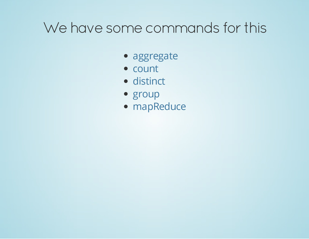 We have some commands for this aggregate count ...