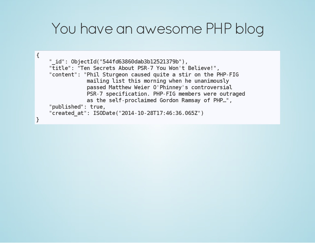 """You have an awesome PHP blog { """" _ i d """" : O b ..."""