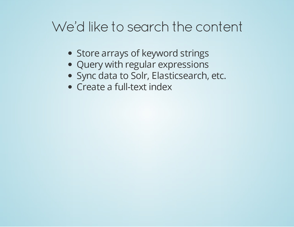 We'd like to search the content Store arrays of...