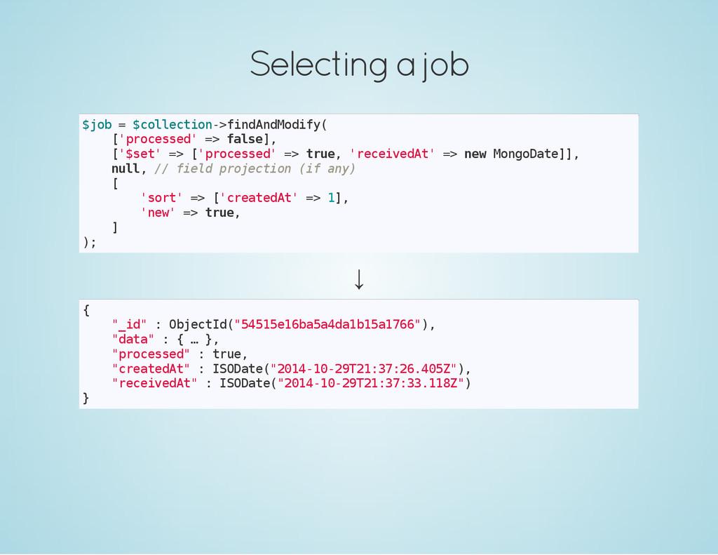 Selecting a job $ j o b = $ c o l l e c t i o n...