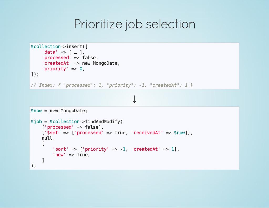 Prioritize job selection $ c o l l e c t i o n ...