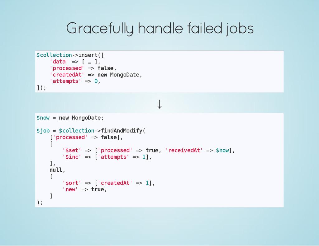Gracefully handle failed jobs $ c o l l e c t i...