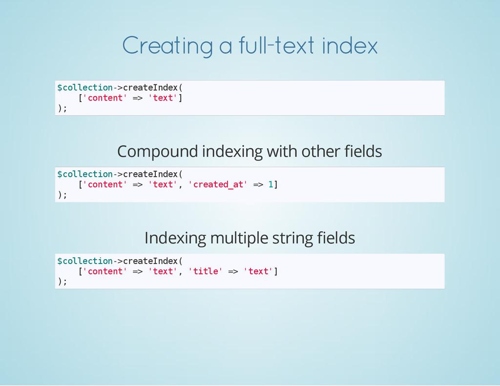 Creating a full-text index $ c o l l e c t i o ...