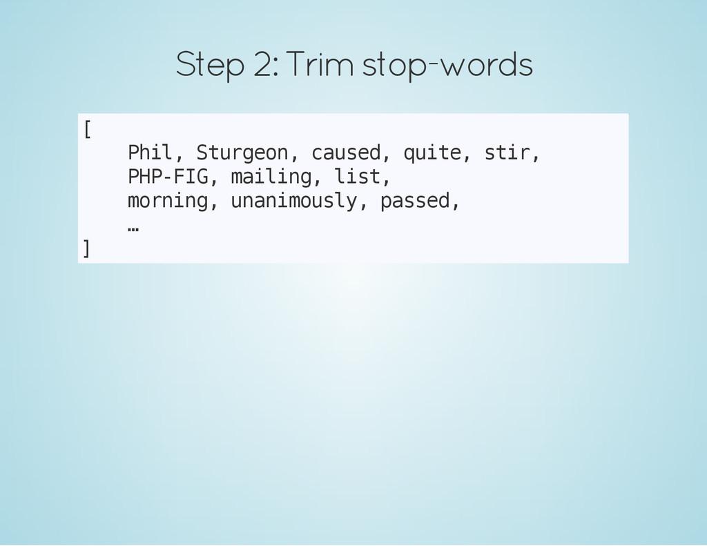 Step 2: Trim stop-words [ P h i l , S t u r g e...