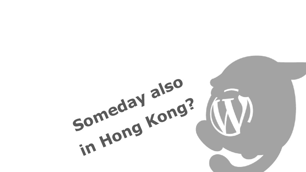 Someday also in Hong Kong?