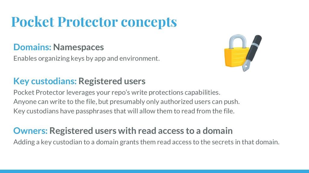 Pocket Protector concepts Domains: Namespaces E...