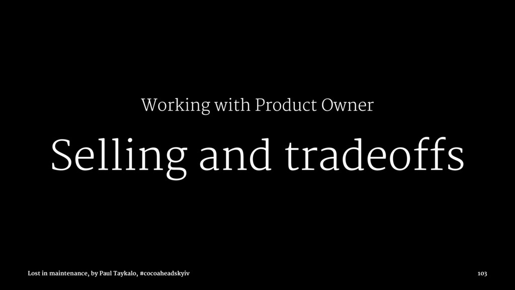 Working with Product Owner Selling and tradeoff...