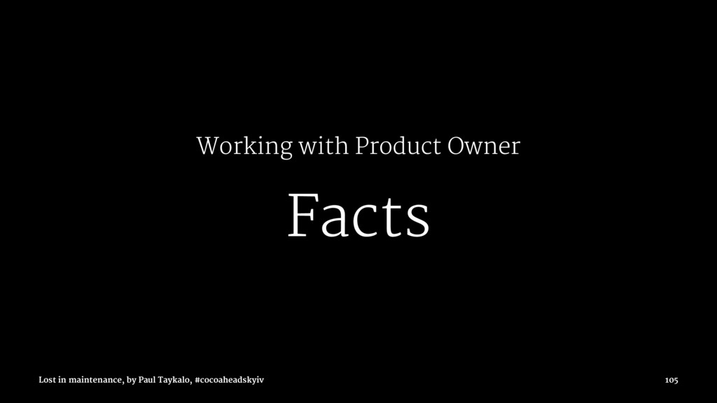 Working with Product Owner Facts Lost in mainte...