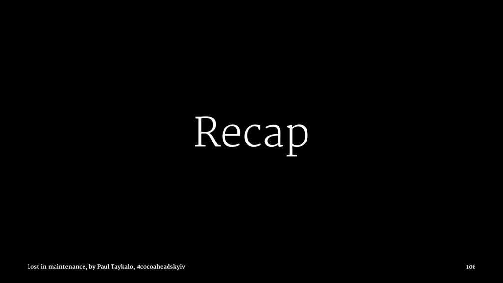 Recap Lost in maintenance, by Paul Taykalo, #co...