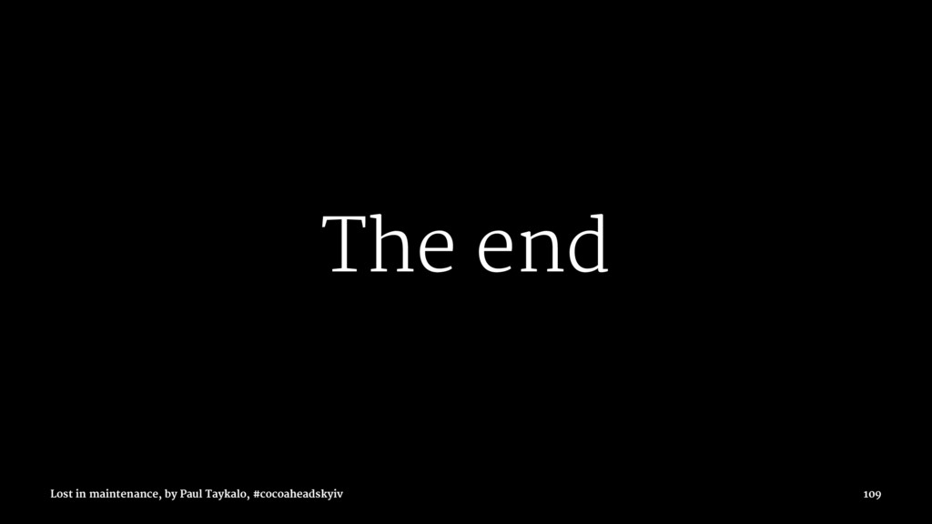The end Lost in maintenance, by Paul Taykalo, #...