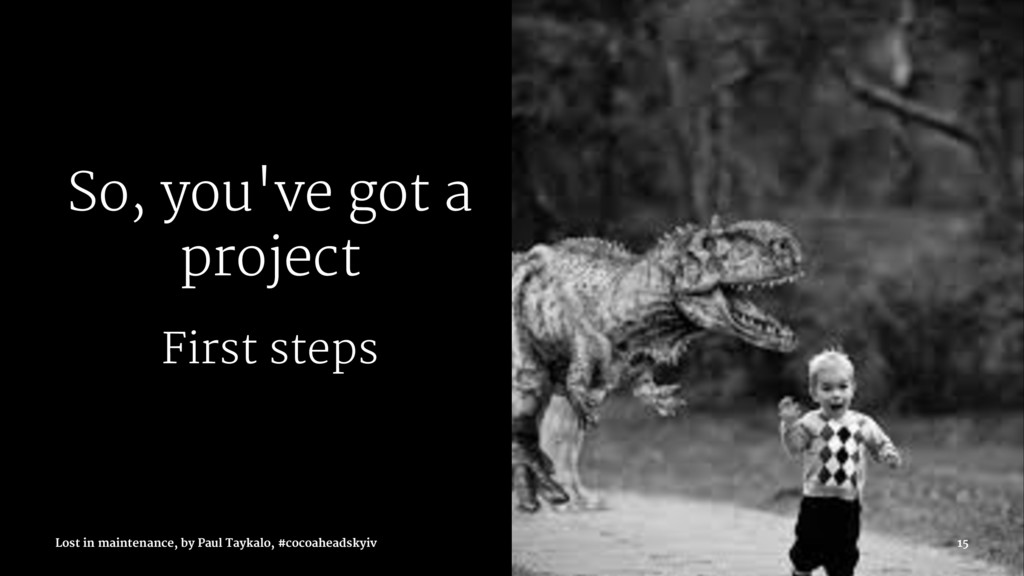 So, you've got a project First steps Lost in ma...