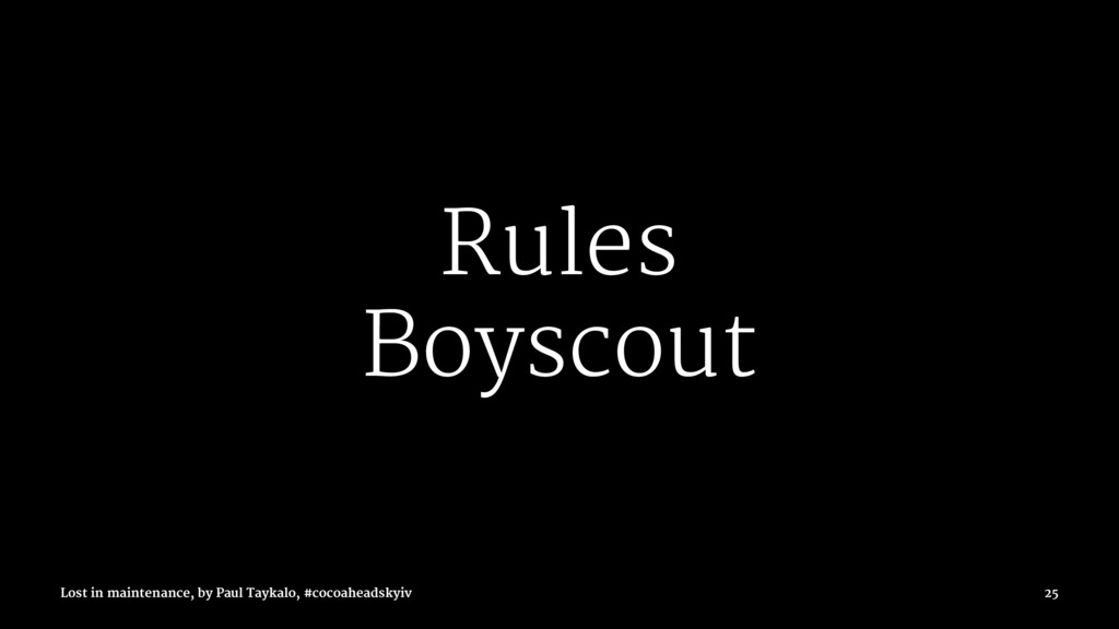 Rules Boyscout Lost in maintenance, by Paul Tay...