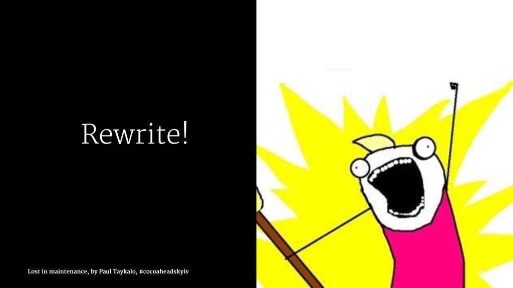 Rewrite! Lost in maintenance, by Paul Taykalo, ...