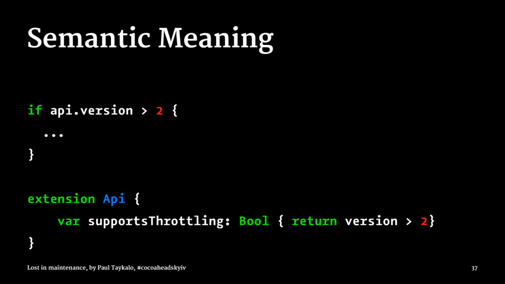 Semantic Meaning if api.version > 2 { ... } ext...