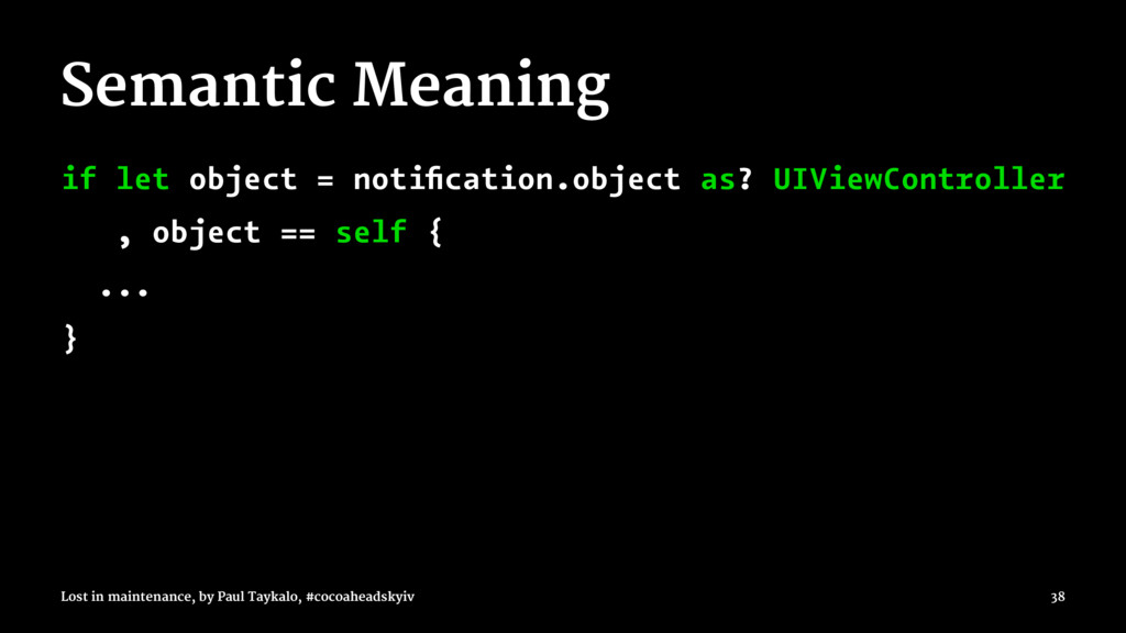Semantic Meaning if let object = notification.ob...