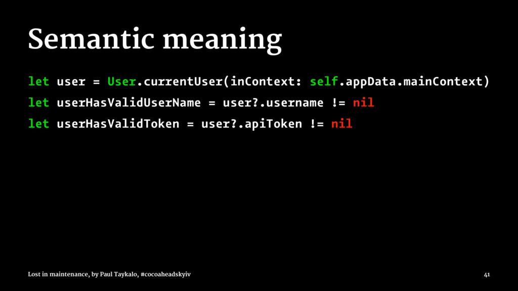Semantic meaning let user = User.currentUser(in...