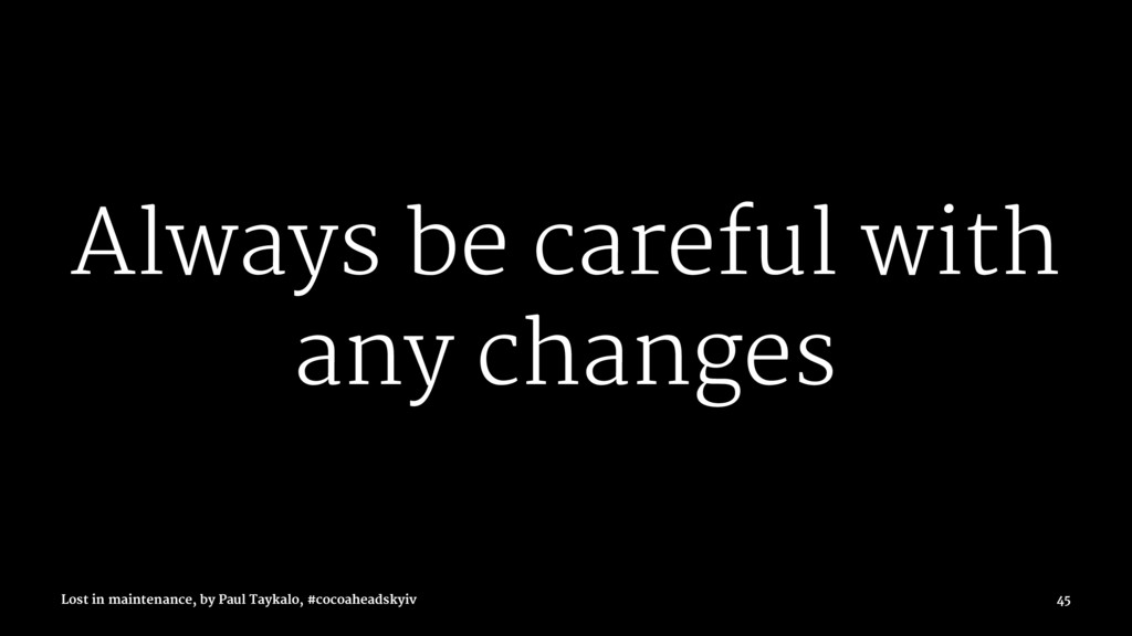 Always be careful with any changes Lost in main...