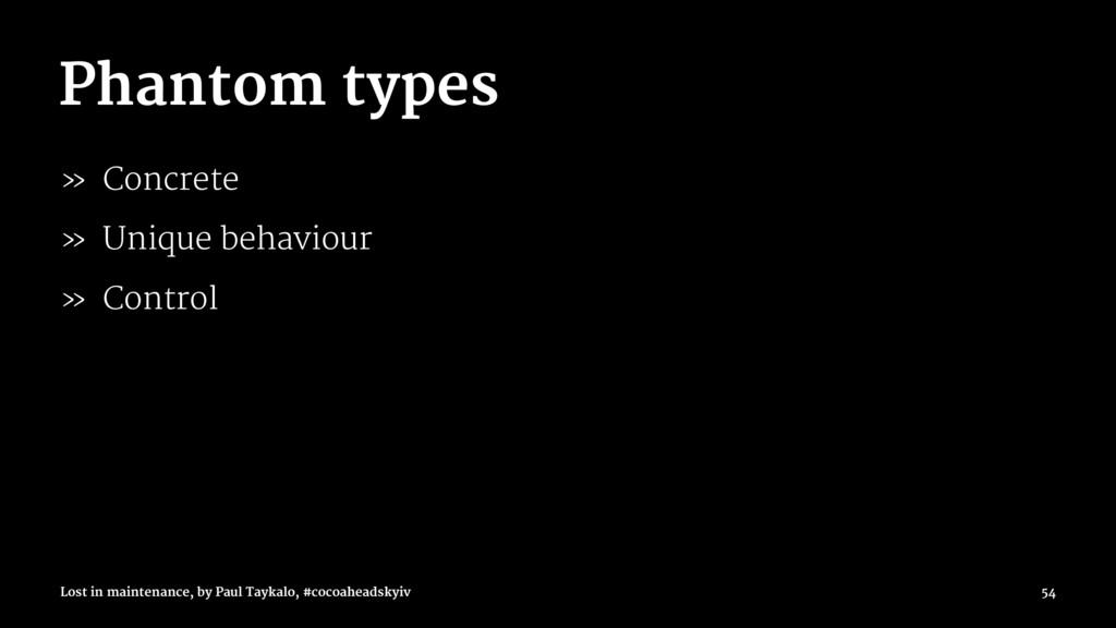 Phantom types » Concrete » Unique behaviour » C...