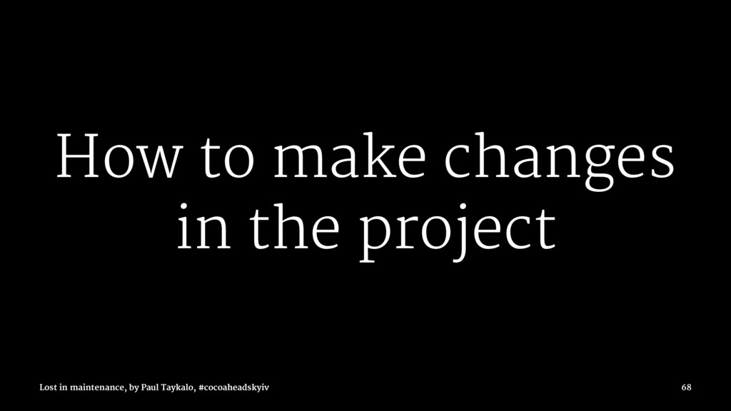 How to make changes in the project Lost in main...