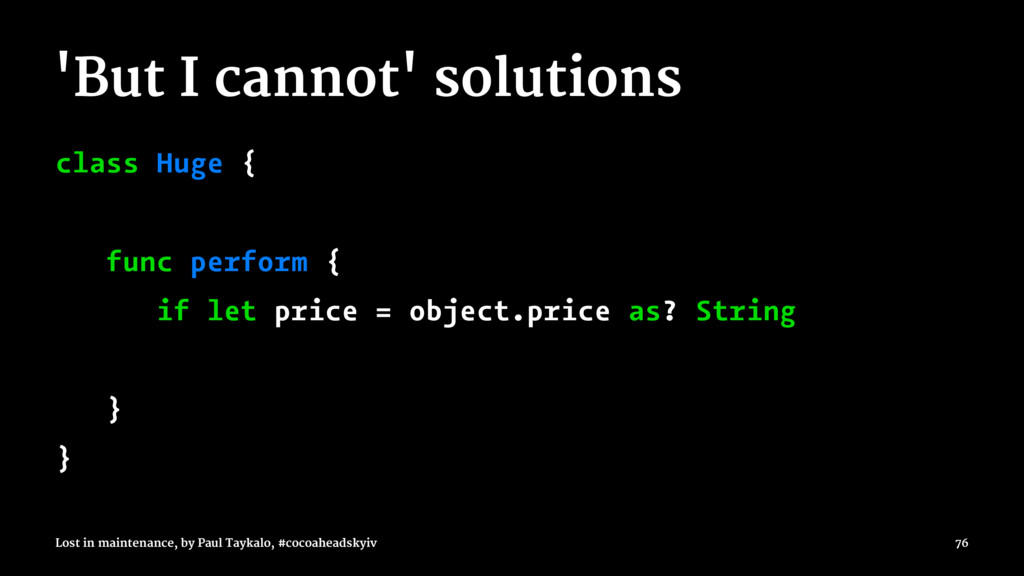 'But I cannot' solutions class Huge { func perf...