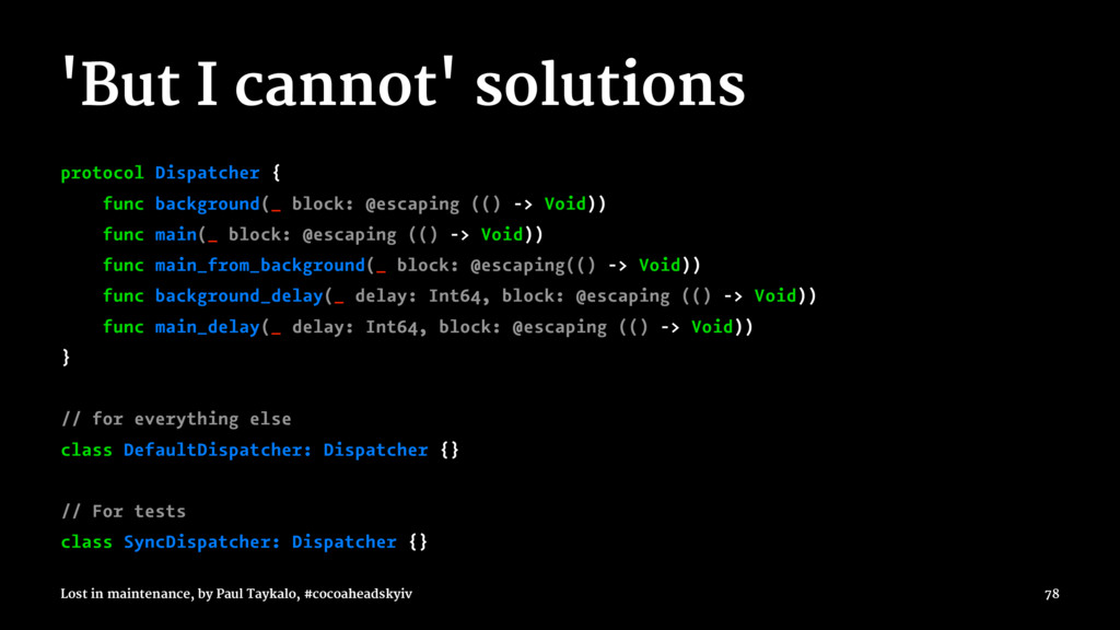 'But I cannot' solutions protocol Dispatcher { ...