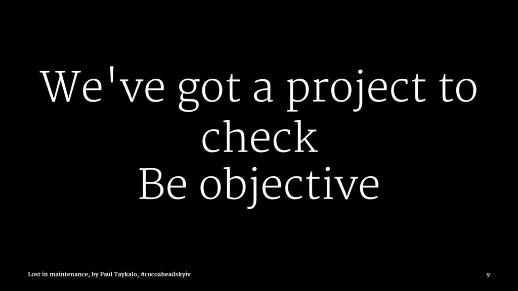 We've got a project to check Be objective Lost ...
