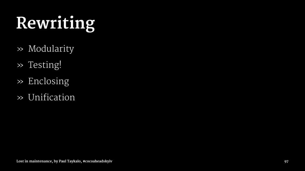 Rewriting » Modularity » Testing! » Enclosing »...