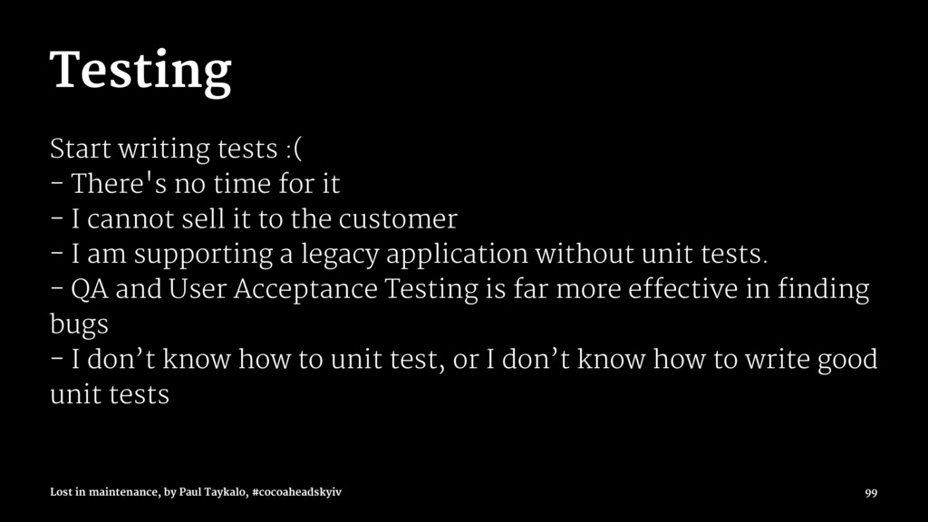 Testing Start writing tests :( - There's no tim...