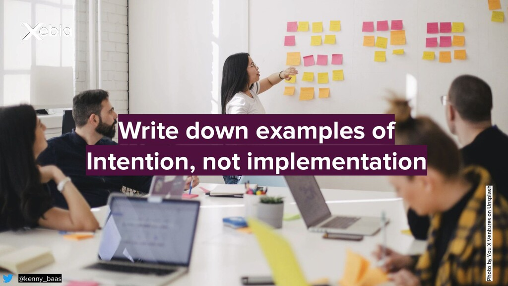 Write down examples of Intention, not implement...