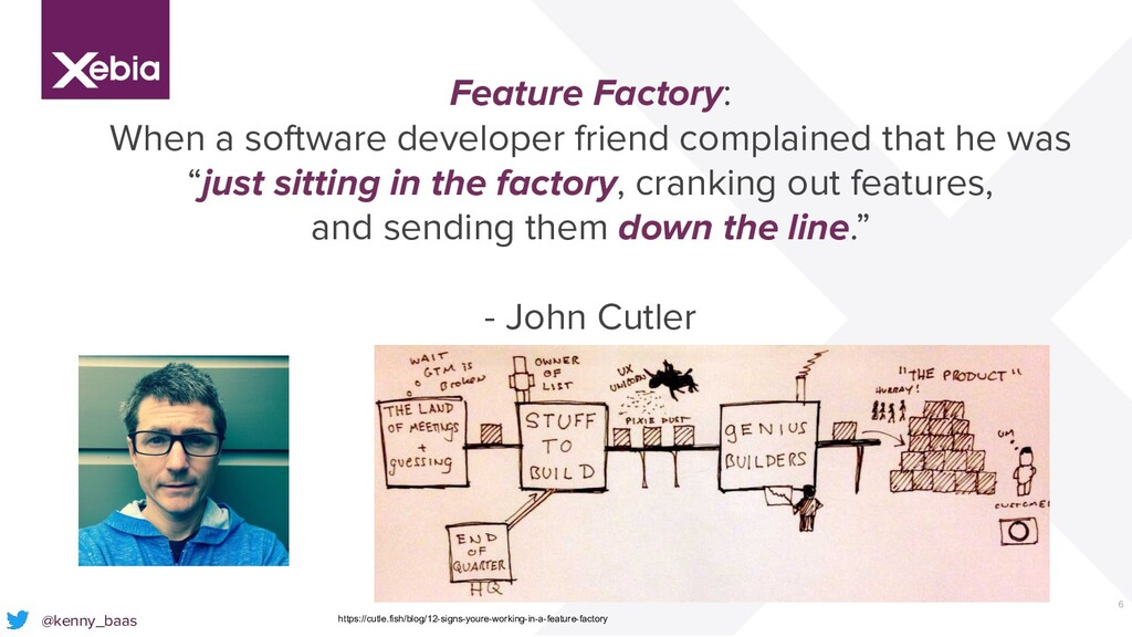 6 @kenny_baas Feature Factory: When a software ...