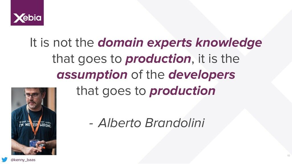 10 It is not the domain experts knowledge that ...