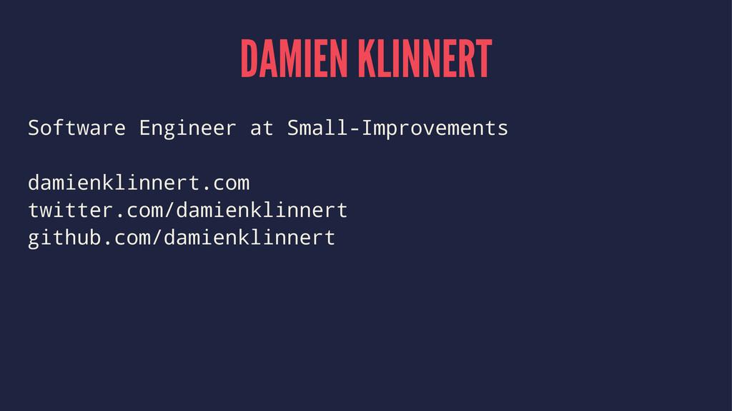 DAMIEN KLINNERT Software Engineer at Small-Impr...