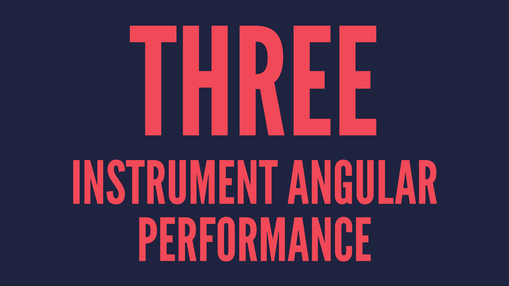 THREE INSTRUMENT ANGULAR PERFORMANCE