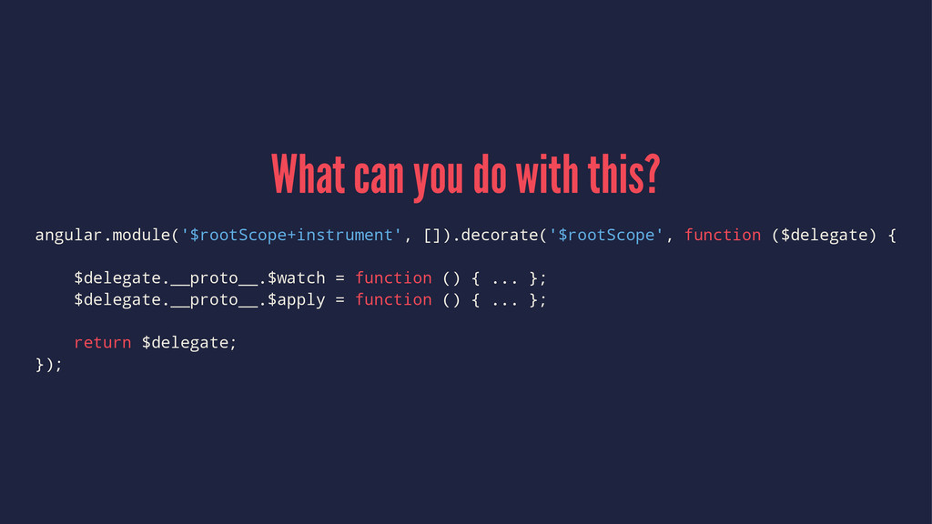 What can you do with this? angular.module('$roo...