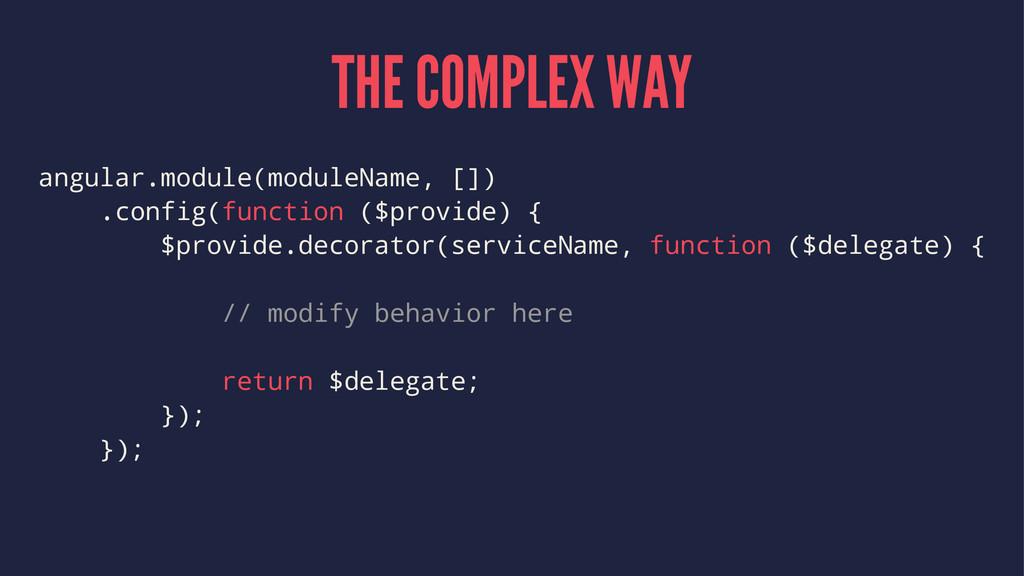 THE COMPLEX WAY angular.module(moduleName, []) ...