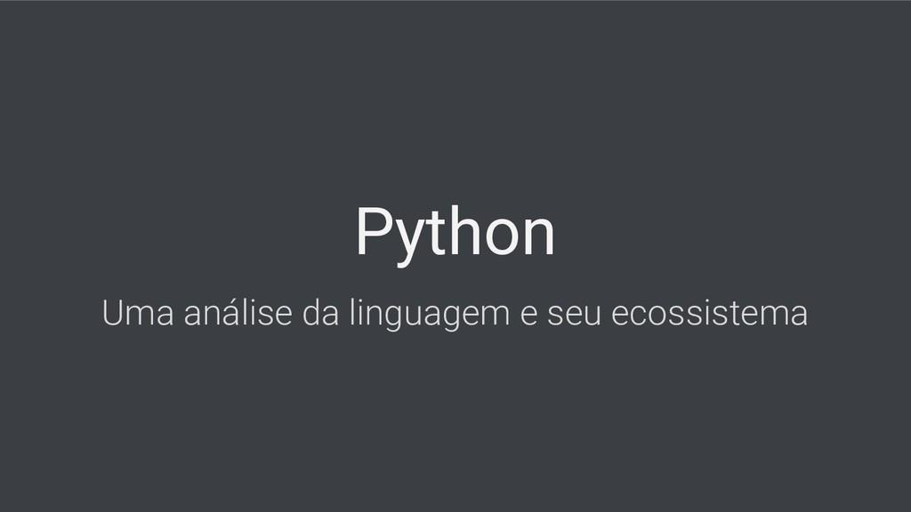 Python Uma análise da linguagem e seu ecossiste...