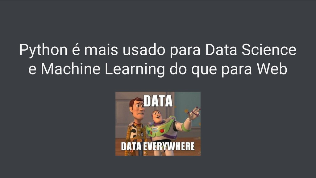 Python é mais usado para Data Science e Machine...