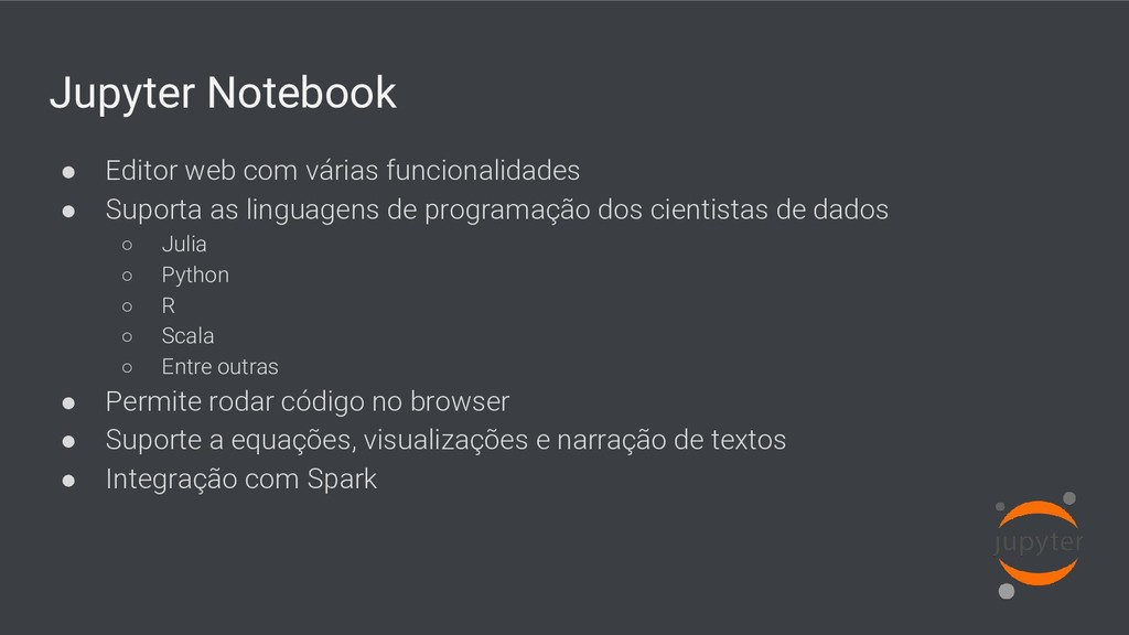 Jupyter Notebook ● Editor web com várias funcio...