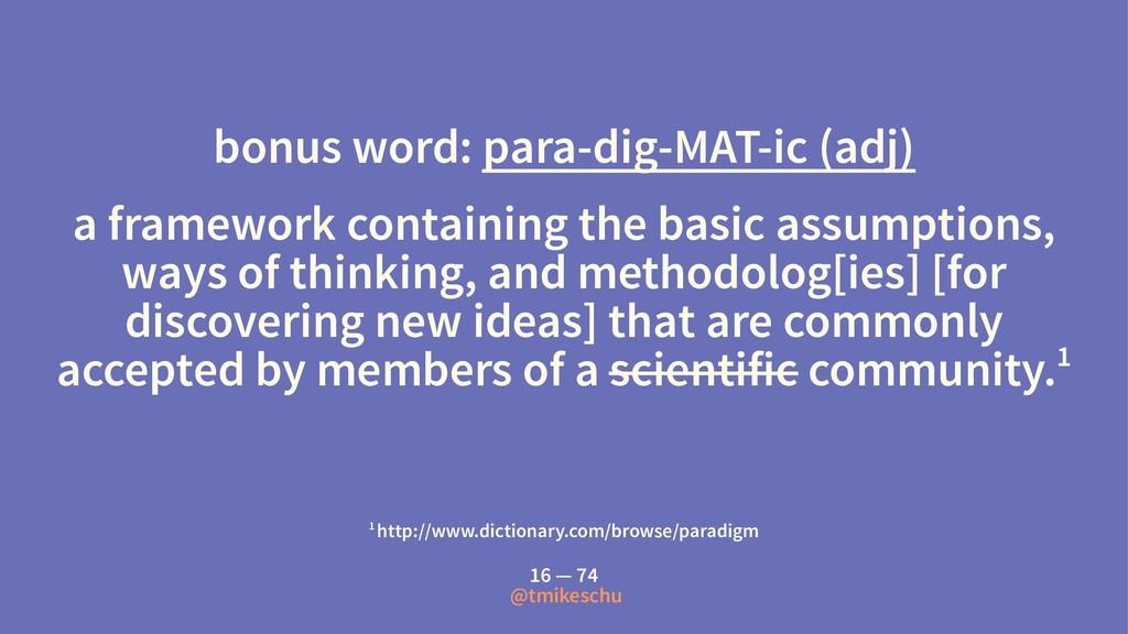 bonus word: para-dig-MAT-ic (adj) a framework c...