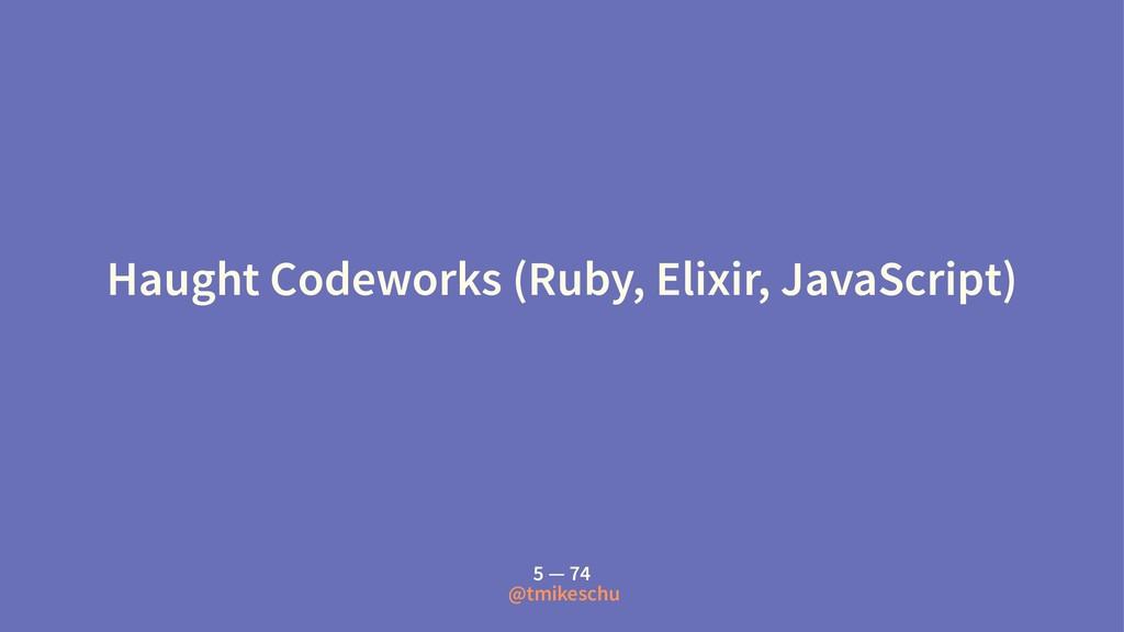 Haught Codeworks (Ruby, Elixir, JavaScript) 5 —...