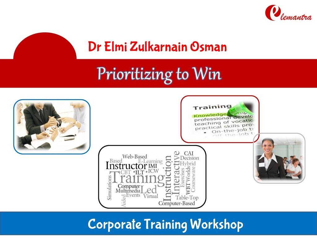 Dr Elmi Zulkarnain Osman Corporate Training Wor...