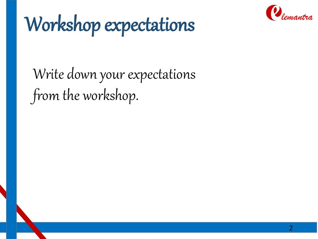 Workshop expectations Write down your expectati...