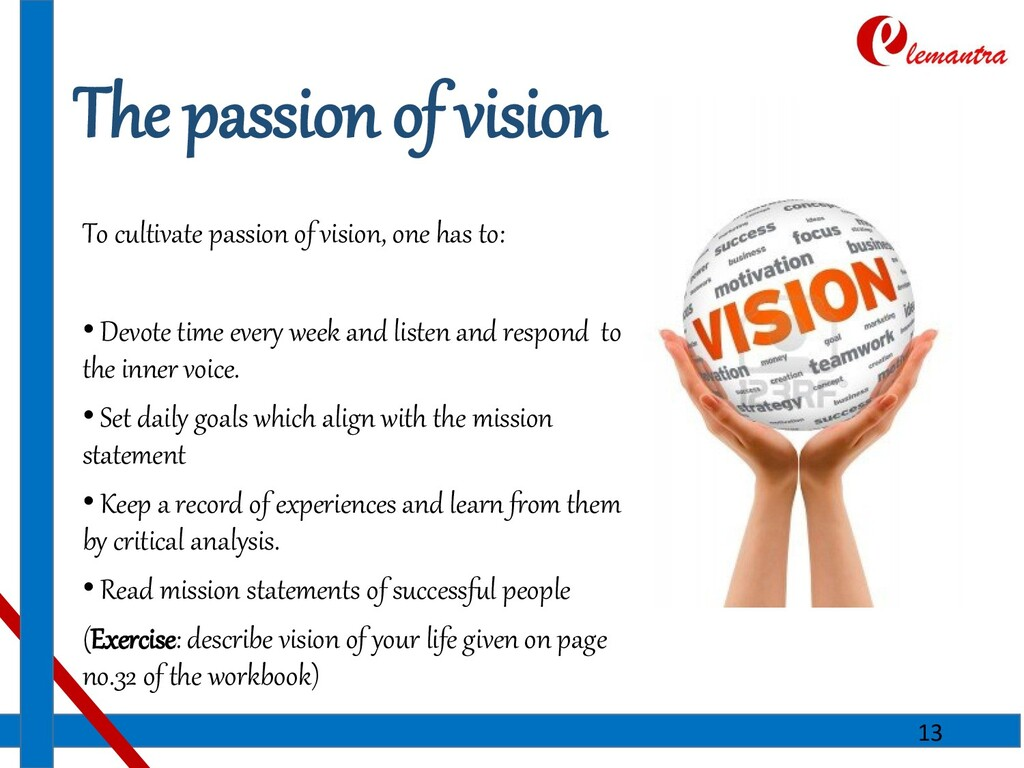 The passion of vision To cultivate passion of v...