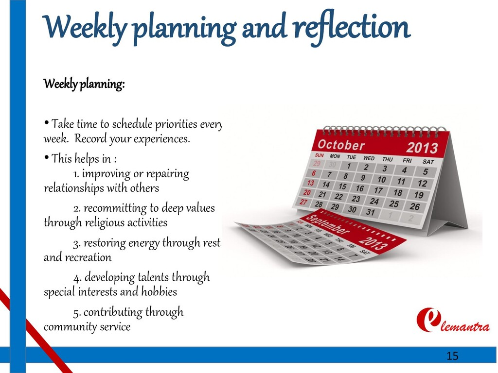 Weekly planning and reflection Weekly planning:...