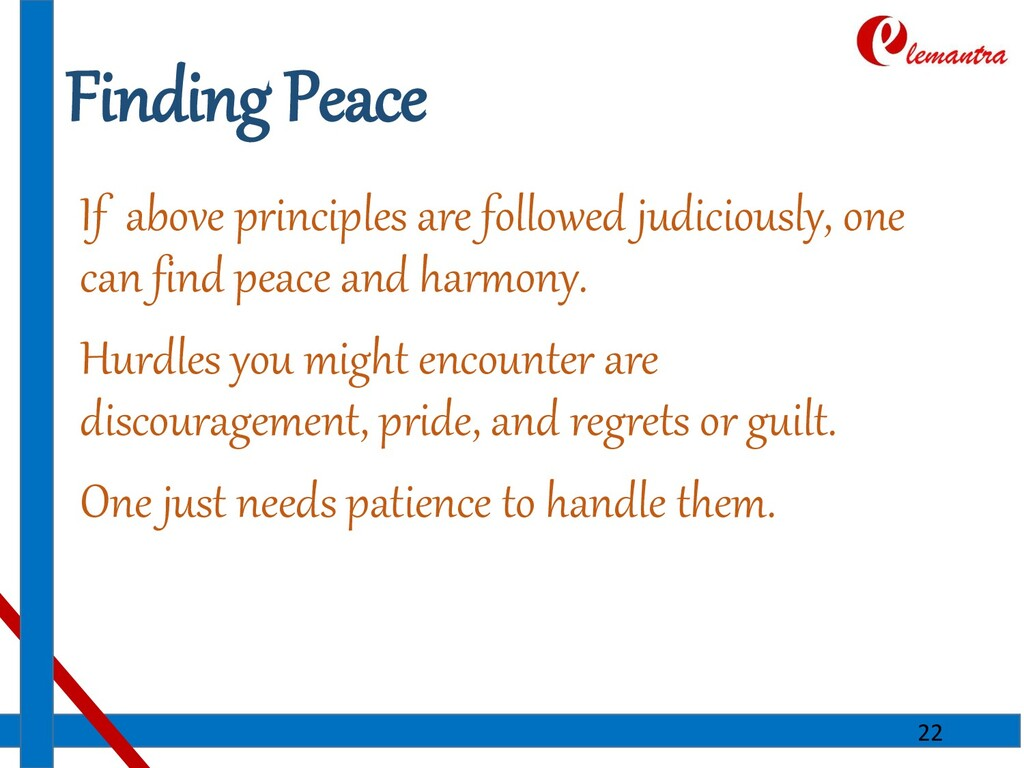 Finding Peace If above principles are followed ...