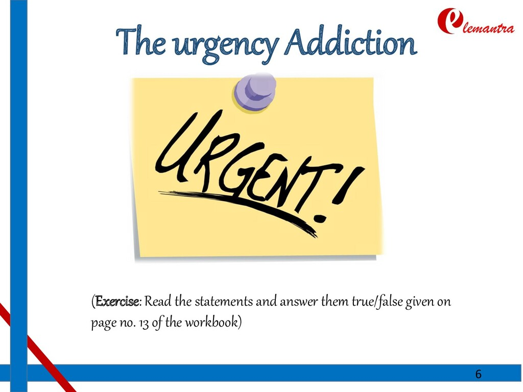 The urgency Addiction (Exercise: Read the state...