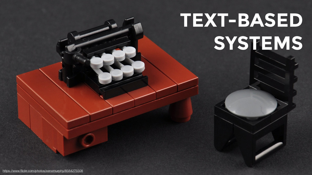 TEXT-BASED SYSTEMS https://www.flickr.com/photos...