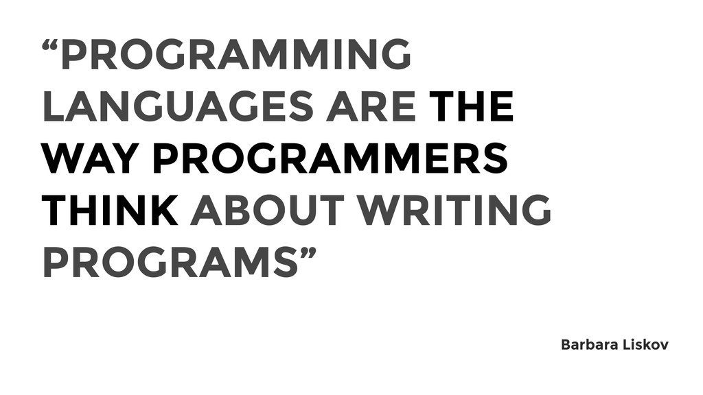 """PROGRAMMING LANGUAGES ARE THE WAY PROGRAMMERS ..."