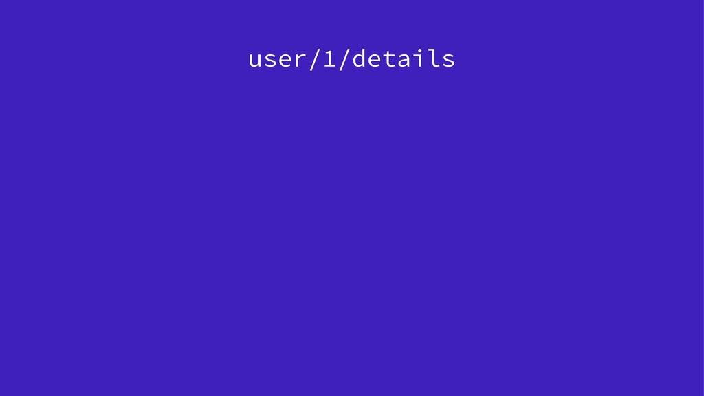 user/1/details